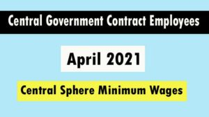 Central government contract employees minimum wages April 2021